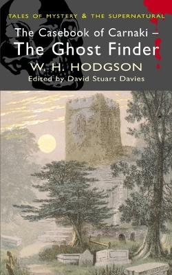 The Casebook of Carnacki the Ghost Finder William Hope Hodgson