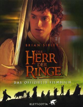 Der Herr Der Ringe. Das Offizielle Filmbuch Brian Sibley