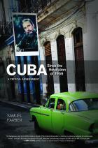 Cuba Since the Revolution of 1959: A Critical Assessment Samuel Farber