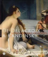 De Delacroix à Kandinsky:  LOrientalisme en Europe Davy Depelchin