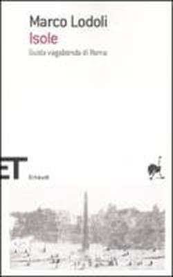Isole. Guida vagabonda di Roma Marco Lodoli