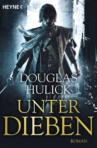 Unter Dieben (Tales of the Kin, #1)  by  Douglas Hulick