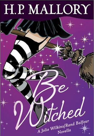 Be Witched (Jolie Wilkins, #2.5)  by  H.P. Mallory