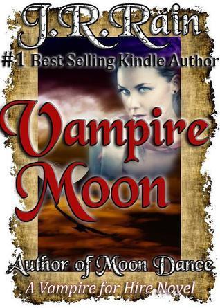 Vampire Moon (Vampire for Hire #2) J.R. Rain