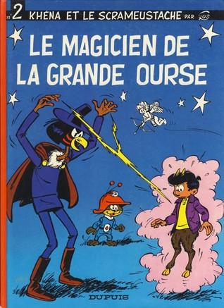 Le Magicien De La Grande Ourse (Le Scrameustache, #2)  by  Gos