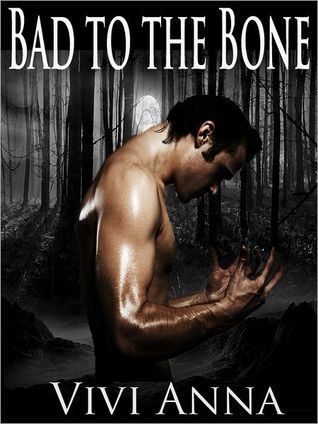 Bad to the Bone  by  Vivi Anna