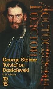 Tolstoï ou Dostoïevski  by  George Steiner