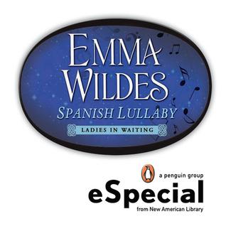 Spanish Lullaby (Ladies in Waiting, #2.2) Emma Wildes