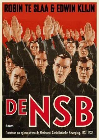 De NSB: ontstaan en opkomst van de Nationaal-Socialistische Beweging 1931-1935  by  Robin te Slaa