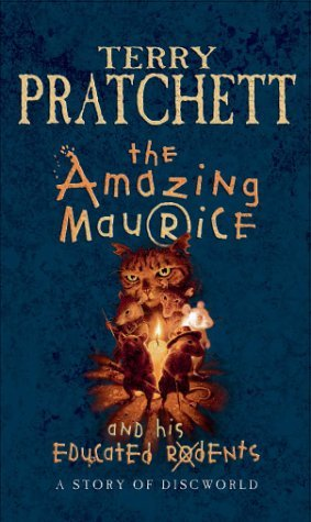 The Amazing Maurice & His Educated Rodents (Discworld, #28)  by  Terry Pratchett