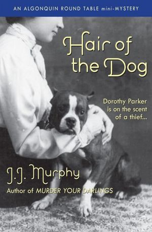 Hair of the Dog (An Algonquin Round Table Mystery #1.5) J.J. Murphy