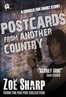 Postcards From Another Country: from the FOX FIVE Charlie Fox short story collection  by  Zoë Sharp