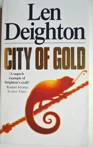City Of Gold Len Deighton