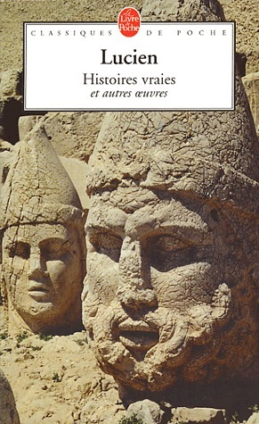 Histoires vraies et autres oeuvres  by  Lucian of Samosata