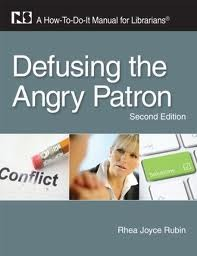 Defusing the Angry Patron: A How-To-Do-It Manual for Librarians  by  Rhea Joyce Rubin