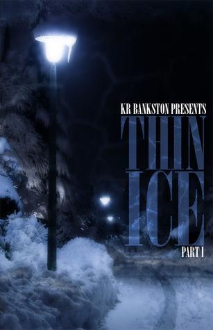 Thin Ice 3 - Armageddon  by  K.R. Bankston