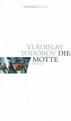 Die Motte. Roman noir  by  Vlasdislav Todorov
