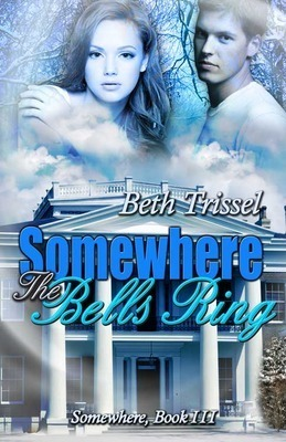 Somewhere the Bells Ring (Somewhere in Time, #3) Beth Trissel