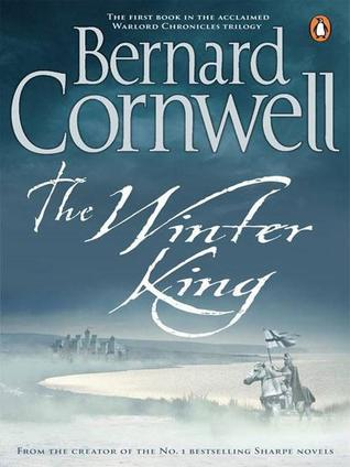 The Winter King: A Novel of Arthur (The Warlord Chronicles, #1)  by  Bernard Cornwell