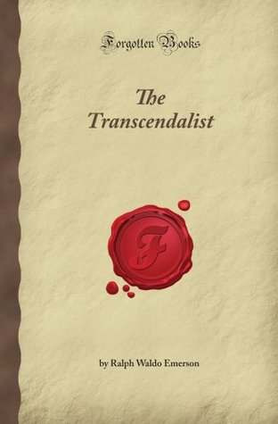 The Transcendentalist (Forgotten Books)  by  Ralph Waldo Emerson