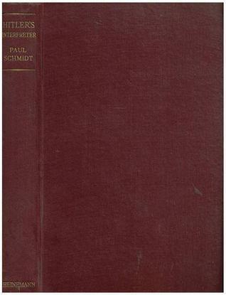 Hitlers Interpreter  by  Paul-Otto Schmidt