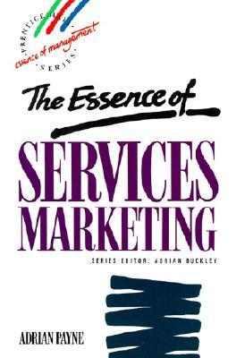 The Essence Of Services Marketing Adrian F.T. Payne