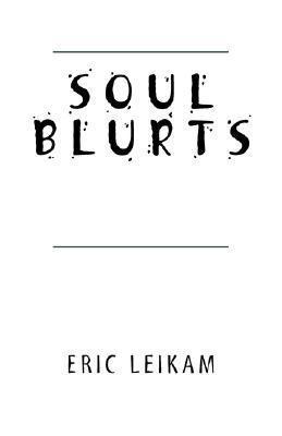 Soul Blurts Eric Leikam