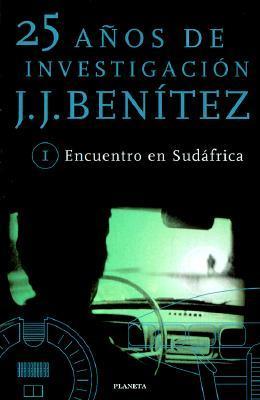 Encuentro En Sudafrica  by  J.J. Benítez