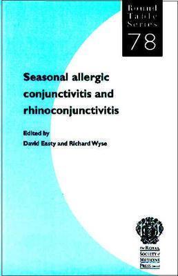 Seasonal Allergic Conjunctivitis And Rhinoconjunctivitis  by  David Easty