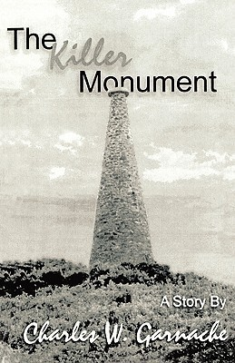 The Killer Monument  by  Charles W. Garnache