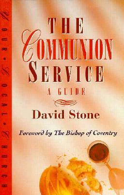The Communion Service: A Guide  by  David  Stone