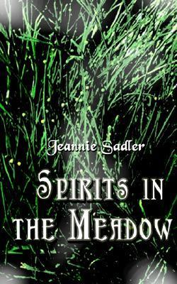 Spirits in the Meadow  by  Jeannie Sadler