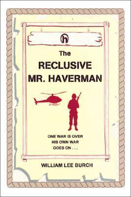 The Reclusive Mr. Haverman William Lee Burch