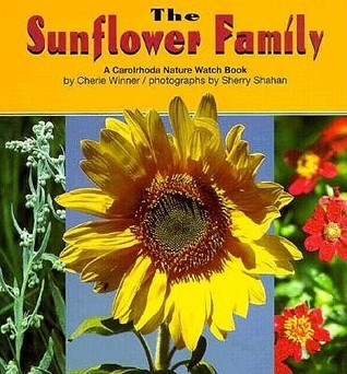 The Sunflower Family (Nature Watch  by  Cherie Winner