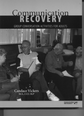 Communication Recovery: Group Conversation Activities For Adults Candace Vickers