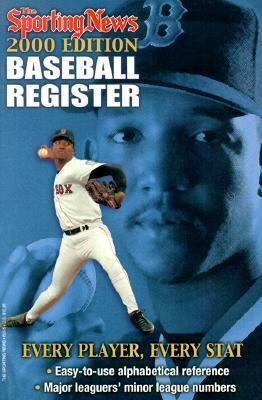2000 Baseball Register: Every Player, Every Stat! The Sporting News