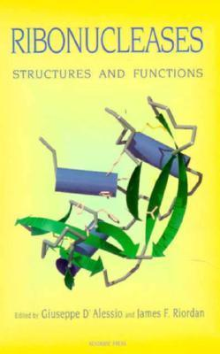 Ribonucleases: Structures And Functions  by  Giuseppe DAlessio