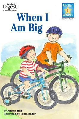 When I Am Big (Readers Digest) (All-Star Readers): with audio recording  by  Mary Packard
