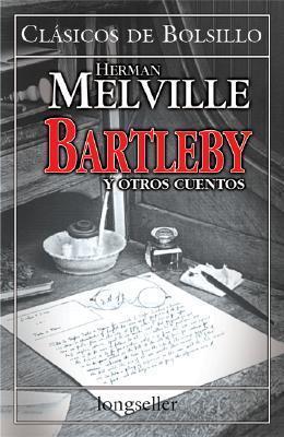 Bartleby y otros cuentos  by  Herman Melville