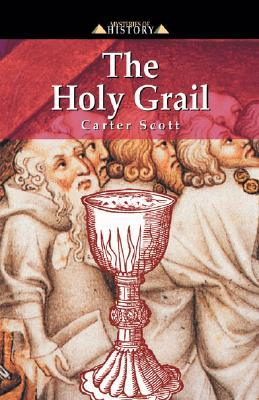 The Holy Grail (Mysteries Of History Series) Carter Scott