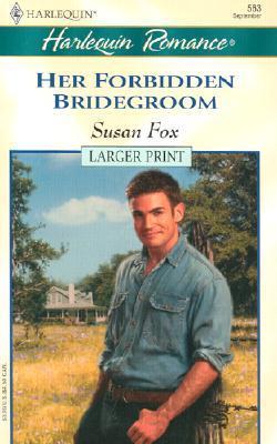 Her Forbidden Bridegroom  by  Susan Fox