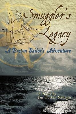 Smugglers Legacy: A Breton Sailors Adventure  by  Jan Tucker Mulligan