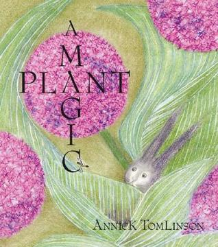 A Magic Plant  by  Annick Tomlinson