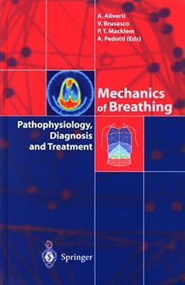 Mechanics of Breathing: Pathophysiology, Diagnosis and Treatment Andrea Aliverti