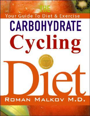 Carbohydrate Cycling Diet  by  Roman Malkov