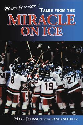Mark Johnsons Tales from the Miracle on Ice  by  Mark Johnson