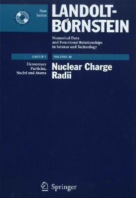 Nuclear Charge Radii (Landolt Bornstein Numerical Data And Functional Relationships In Science And Technology   New Series) (Volume 20)  by  K. Heilig