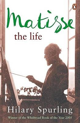Matisse: The Life Hilary Spurling