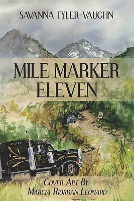 Mile Marker Eleven  by  Savanna Tyler-Vaughn