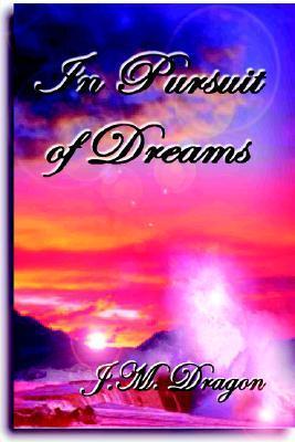 In Pursuit Of Dreams (Define Destiny, #3) J.M. Dragon